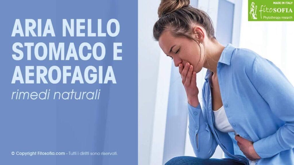 Aerofagia: Rimedi naturali per aria nello stomaco